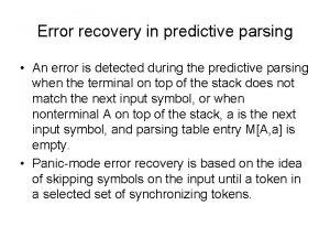 Error recovery in predictive parsing An error is