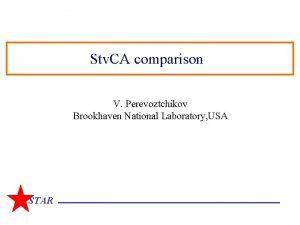 Stv CA comparison V Perevoztchikov Brookhaven National Laboratory