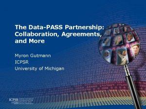 The DataPASS Partnership Collaboration Agreements and More Myron