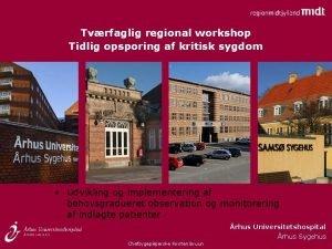 Tvrfaglig regional workshop Tidlig opsporing af kritisk sygdom