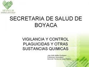 SECRETARIA DE SALUD DE BOYACA VIGILANCIA Y CONTROL