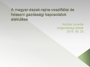 A magyarszakrajnavesztfliai s hesseni gazdasgi kapcsolatok alakulsa Kardos