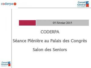 05 Fvrier 2015 CODERPA Sance Plnire au Palais
