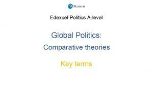 Edexcel Politics Alevel Global Politics Comparative theories Key