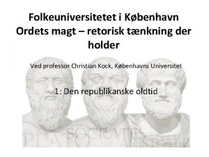Folkeuniversitetet i Kbenhavn Ordets magt retorisk tnkning der