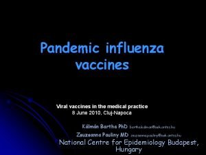 Pandemic influenza vaccines Viral vaccines in the medical