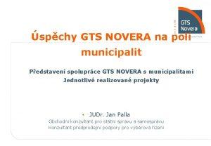 spchy GTS NOVERA na poli municipalit Pedstaven spoluprce