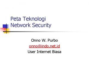 Peta Teknologi Network Security Onno W Purbo onnoindo