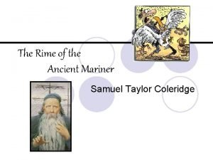 The Rime of the Ancient Mariner Samuel Taylor