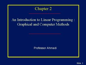 Chapter 2 An Introduction to Linear Programming Graphical