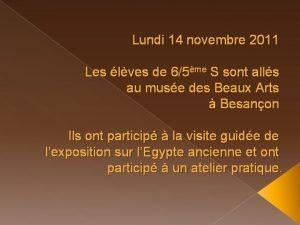 Lundi 14 novembre 2011 Les lves de 65me
