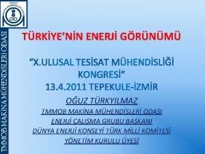 TRKYENN ENERJ GRNM X ULUSAL TESSAT MHENDSL KONGRES