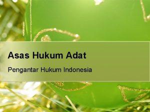 Asas Hukum Adat Pengantar Hukum Indonesia Pengertian l