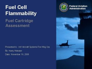 Fuel Cell Flammability Fuel Cartridge Assessment Presented to