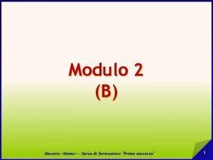 Modulo 2 B Docente Nome Corso di formazione