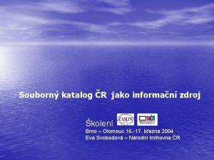 Souborn katalog R jako informan zdroj kolen Brno
