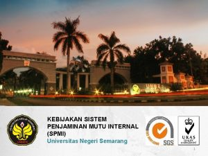 KEBIJAKAN SISTEM PENJAMINAN MUTU INTERNAL SPMI Universitas Negeri