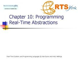 Chapter 10 Programming RealTime Abstractions RealTime Systems and
