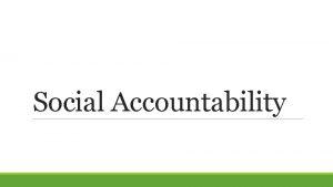 Social Accountability Minimum Principles of Transparency and Accountability