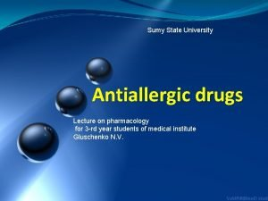 Sumy State University Antiallergic drugs Lecture on pharmacology