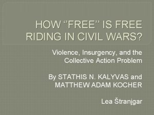HOW FREE IS FREE RIDING IN CIVIL WARS