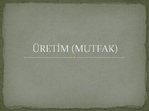 RETM MUTFAK MUTFAIN TANIMI VE RETM PLANLAMASI Mutfan