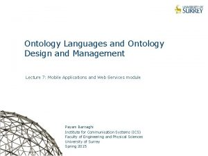 Ontology Languages and Ontology Design and Management Lecture