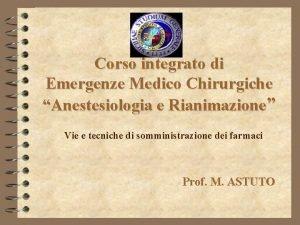 Corso integrato di Emergenze Medico Chirurgiche Anestesiologia e