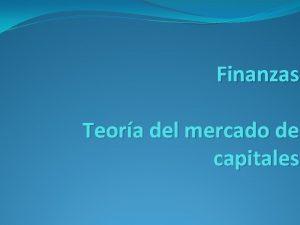 Finanzas Teora del mercado de capitales Bibliografa Finanzas