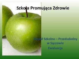 Szkoa Promujca Zdrowie Zesp Szkolno Przedszkolny w Sczowie