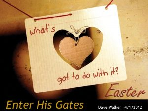 Enter His Gates Dave Walker 412012 Matthew 21