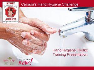 Canadas Hand Hygiene Challenge Hand Hygiene Toolkit Training