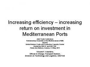 Increasing efficiency increasing return on investment in Mediterranean
