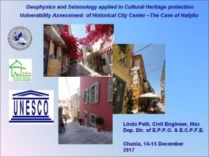 Geophysics and Seismology applied in Cultural Heritage protection