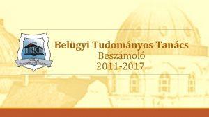 Belgyi Tudomnyos Tancs Beszmol 2011 2017 Belgyi Tudomnyos