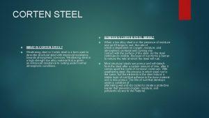 CORTEN STEEL WHAT IS CORTEN STEEL Weathering steel
