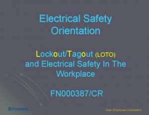 Electrical Safety Orientation LockoutTagout LOTO and Electrical Safety
