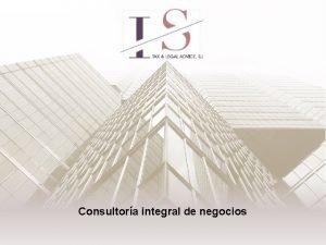 Consultora integral de negocios INDICE SOBRE NOSOTROS NUESTRA
