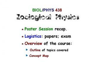 BIOL PHYS 438 Poster Session recap Logistics papers