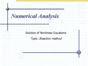 Numerical Analysis Solution of Nonlinear Equations Topic Bisection