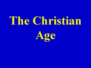 The Christian Age 1 Divisions of the Christian