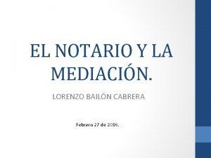 EL NOTARIO Y LA MEDIACIN LORENZO BAILN CABRERA
