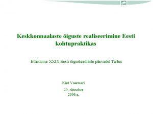 Keskkonnaalaste iguste realiseerimine Eesti kohtupraktikas Ettekanne XXIX Eesti