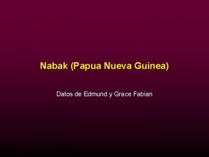 Nabak Papua Nueva Guinea Datos de Edmund y