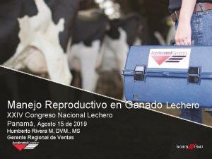 Manejo Reproductivo en Ganado Lechero XXIV Congreso Nacional
