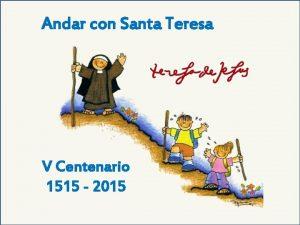 Andar con Santa Teresa V Centenario 1515 2015