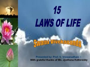 Presented by Prof V Viswanadham With grateful thanks