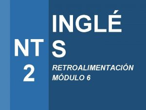 INGL NT S 2 RETROALIMENTACIN MDULO 6 Para