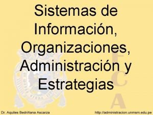 Sistemas de Informacin Organizaciones Administracin y Estrategias Organizaciones