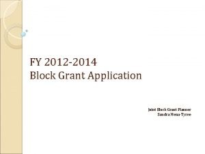 FY 2012 2014 Block Grant Application Joint Block
